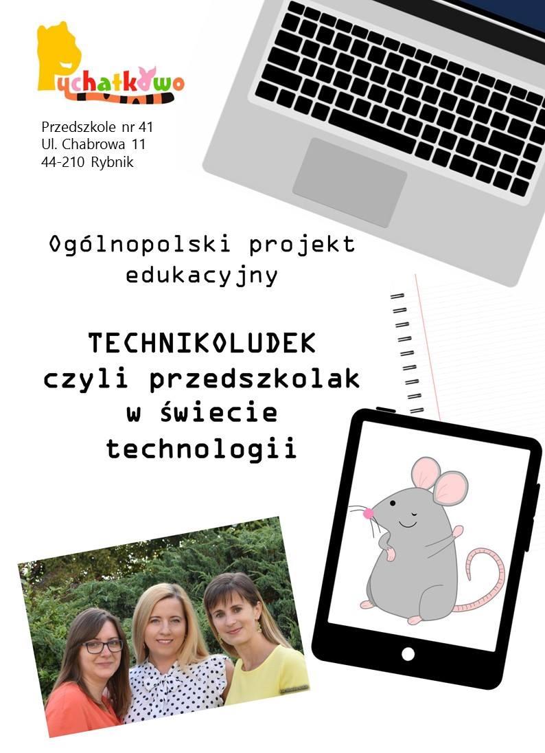 Ogólnopolski projekt TECHNIKOLUDEK, CZYLI PRZEDSZKOLAK W ŚWIECIE TECHNOLOGII